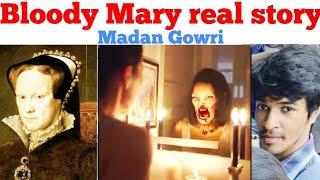 Bloody Mary Real Story | Tamil | History | Madan Gowri | MG