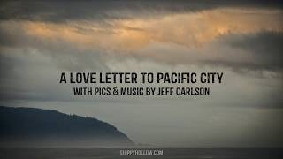 A Love Letter to Pacific City