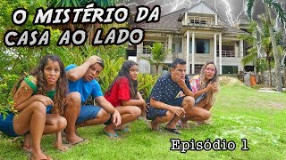 O MISTÉRIO DA CASA AO LADO! - EPISÓDIO 1- KIDS FUN