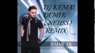 Ismail YK   Ah Leylim 2015 (Dj Kemal Demir Neuss Club Remix)
