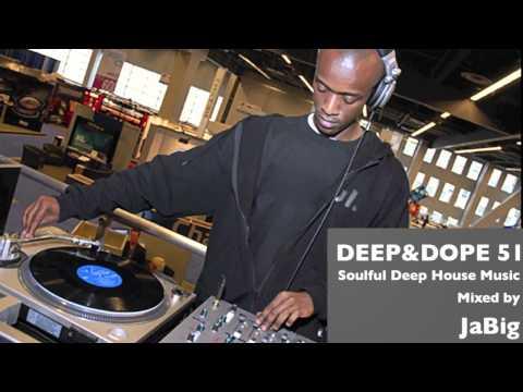 Soulful Deep House DJ Mix by JaBig [DEEP & DOPE Chill Lounge Playlist 51]