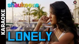 Lonely Karaoke + Lyrics (Instrumental) | The Shaukeens | Anu Malik | Lisa Haydon