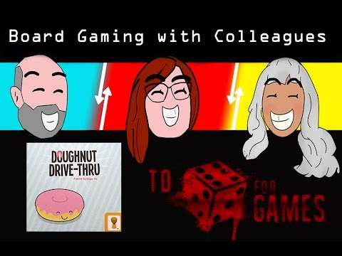 Doughnut Drive-Thru: Board Gaming With Colleagues - To Die For Games