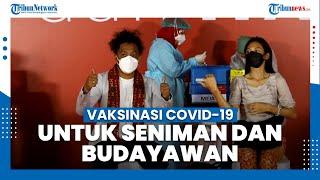Vaksinasi Covid-19 untuk Seniman Dan Budayawan