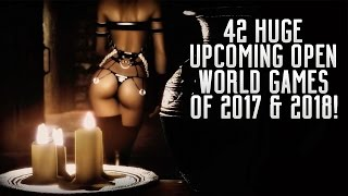 42 HUGE UPCOMING OPEN WORLD GAMES OF 2017 & 2018 | PS4 XBOX ONE SWITCH PC