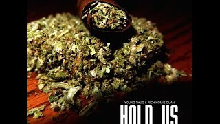 Young Thug & Rich Homie Quan - Hold Us