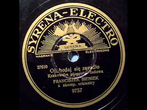 Oj, bodaj sie zapadlo (piosenka ludowa) - Franciszek Bieniek, 1937!.avi