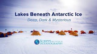 Lakes Beneath Antarctic Ice: Deep Dark and Mysterious