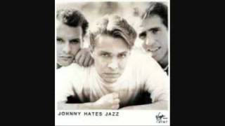 Johnny Hates Jazz - Last to Know