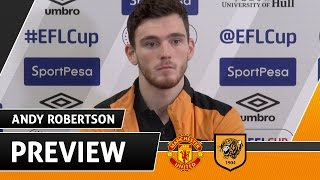 Manchester United V The Tigers  Preview With Andy Robertson