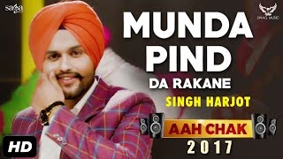 Singh Harjot  Munda Pind Da Rakane Full Video Aah Chak 2017  New Punjabi Songs 2017  Saga Music