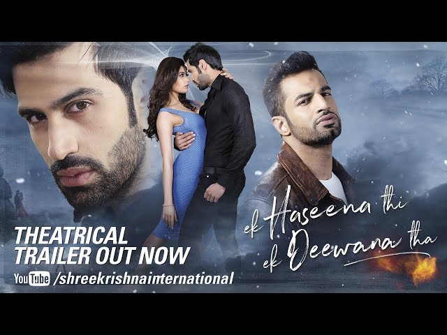 Ek Haseena Thi Ek Deewana Tha Theatrical Trailer 2017   Shiv Darshan, Natasha