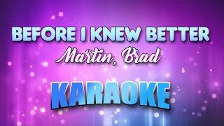 Martin, Brad - Before I Knew Better (Karaoke & Lyrics)