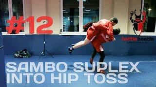 SAMBO SUPLEX INTO HIP TOSS - BATTLE BEETLE TUTORIAL # 12
