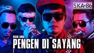 SKA 86 - PENGEN DI SAYANG (Reggae SKA VERSION)