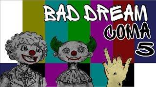 Плохая или Хорошая концовка? - Bad Dream Coma ► Раздел V - Прохождение на русском