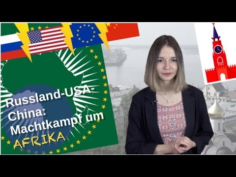 Russland-USA-China: Machtkampf um Afrika [Video]