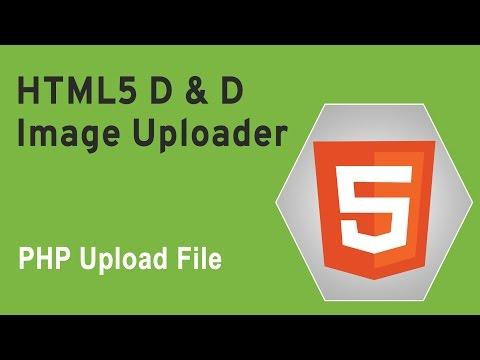 HTML5 Programming Tutorial | Learn HTML5 D and D Image Uploader - PHP Upload File