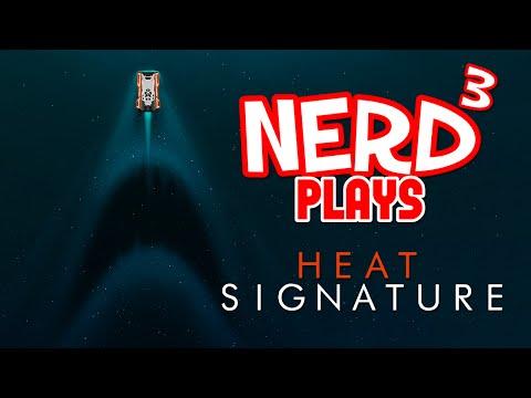Nerd³ Plays... Heat Signature - Hotline Minbari