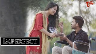 IMPERFECT | Latest Telugu Short Film 2019 | By Kotturu Amarnath | TeluguOne