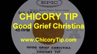 CHICORY TIP - GOOD GRIEF CHRISTINA (AUDIO)