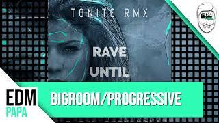 T0NIT0 RMX - Rave Until (Original Mix)