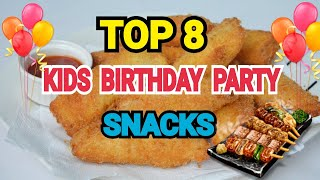 8 SNACKS For KIDS Birthday Party || Party Menu By (YES I CAN COOK) #BirthdayPartySnacks #PartyMenu