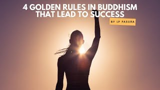 4 Golden rules in Buddhism that lead to success