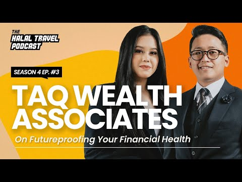 The Halal Travel Podcast S4 EP3 | TAQ Wealth Associates: On Futureproofing Your Financial Health