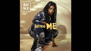 Ray Blk   Doing Me