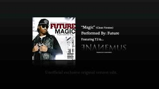 "Future featuring T.I & Enanemus ""Magic"" Remix (Clean)"
