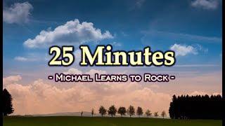 25 Minutes - Michael Learns To Rock (KARAOKE VERSION)