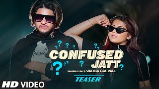 Confused Jatt Song Lyrics in English– Vadda Grewal | Mp3 Direct Download