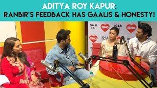 Aditya Roy Kapur : 'Ranbir's feedback has GAALIS & honesty!' #Kalank