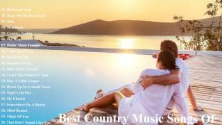 Best Country Music Songs Of - Country Music Greatest Hits Playlist Ever