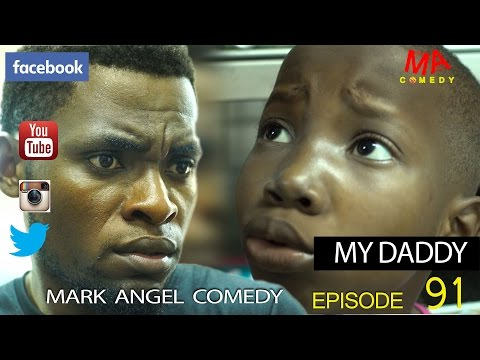 Mark Angel Comedy - My Daddy (E91) [Starr. Emmanuella & Mark Angel]