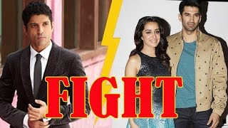 Ugly Fight Between Farhan Akhtar & Aditya Roy Kapur Over Shraddha Kapoor