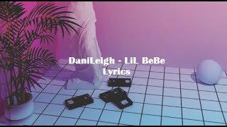 DaniLeigh   Lil BeBe (Lyrics)
