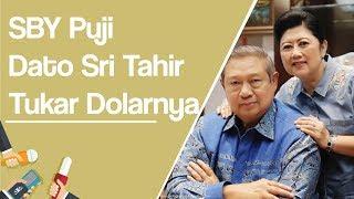Tukar Dolarnya Senilai Rp2 Triliun, Dato Sri Tahir Mendapat Pujian SBY