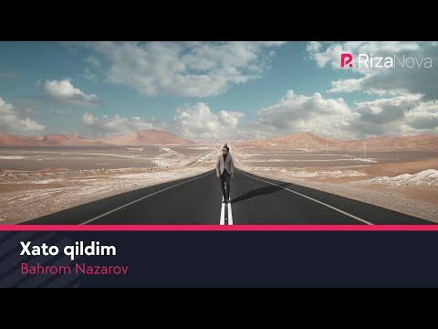 Bahrom Nazarov - Xato qildim | Бахром Назаров - Хато килдим