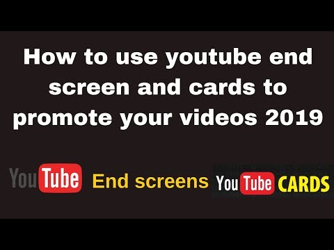 How to use youtube end screen and cards to promote your videos 2019