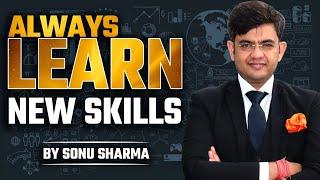 सीखते रहिए | Keep Learning New Skills in MLM ! Sonu Sharma