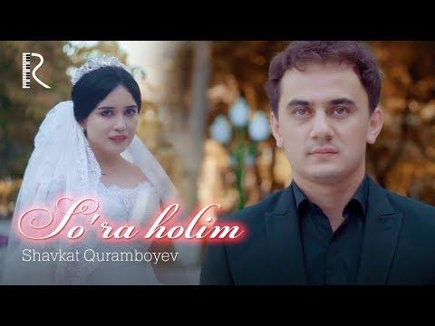Shavkat Qurambayev - So'ra holim | Шавкат Курамбаев - Сура холим
