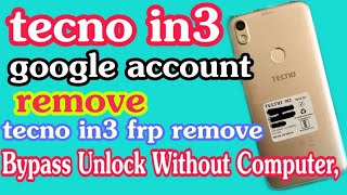 Tecno IN3 mobile Google Account (FRP) Bypass Unlock Without Computer
