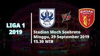 VIDEO: Live Streaming Liga 1 2019 PSIS Semarang Vs Badak Lampung FC Minggu (29/9) Pukul 15.30 WIB