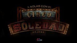 """""""A Solas Con El Circo Soledad"""" En Exclusiva"""