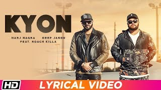 Kyon feat. Roach Killa | Lyrical Video Harj Nagra | Deep