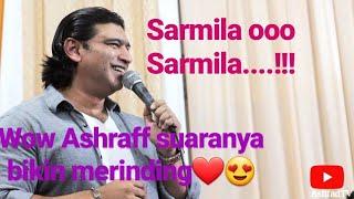 Ashraff nyanyi lagu Sarmila😘😍😍