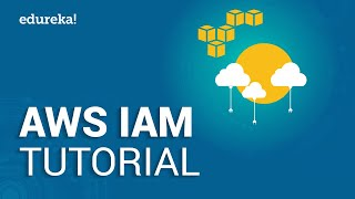 AWS IAM Tutorial | Identity And Access Management (IAM) | AWS Training Videos | Edureka
