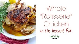 """How to cook a whole """"rotisserie"""" chicken in the Instant Pot"""